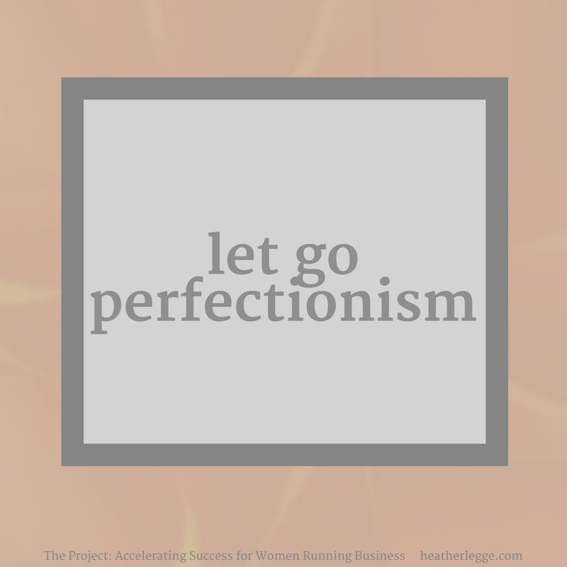 Let Go Perfectionism